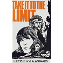 Take it to the Limit by Lucy Rees (1981-01-01)