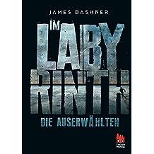 Die Auserwählten - Im Labyrinth: Maze Runner 1 (Die Auserwählten – Maze Runner) (German Edition)
