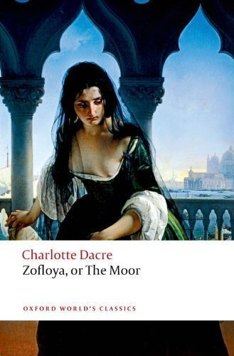 Zofloya: or The Moor (Oxford World's Classics) by Dacre, Charlotte [10 July 2008]