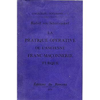 Pratique operative de l ancienne franc-maçonnerie turque
