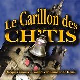 Le Carillon Des Ch'Tis Par Le Maitre Carrilloneur De Douai