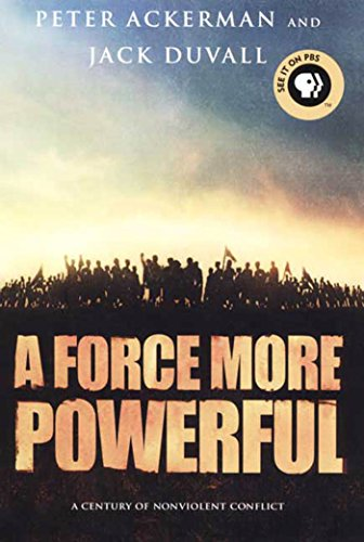 A Force More Powerful: A Century of Non-violent Conflict (English Edition)