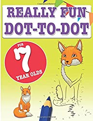 Really Fun Dot To Dot For 7 Year Olds: Fun, educational dot-to-dot puzzles for seven year old children