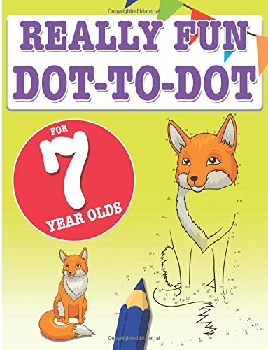 Really Fun Dot To Dot For 7 Year Olds: Fun, educational dot-to-dot puzzles for seven year old children por Mickey MacIntyre