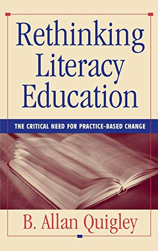 Rethinking Literacy Education: The Critical Need for Practice-Based Change (Jossey Bass Higher & Adult Education Series) -
