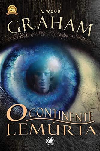 Graham - O Continente Lemúria (Versão exclusiva em eBook com FINAL ALTERNATIVO) (Portuguese Edition)