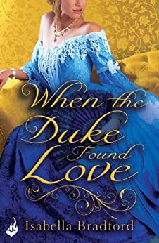 When The Duke Found Love: Wylder Sisters Book 3 by [Bradford, Isabella]