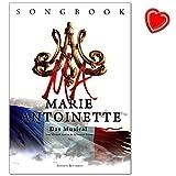 Marie Antoinette - Das Musical von Silvester Levay und Michael Kunze - Songbook für Gesang, Gitarre, Klavier -