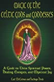 Image de Magic Of The Celtic Gods And Goddesses: A Guide To Their Spiritual Power, Healing Energies