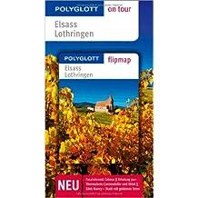 Elsass / Lothringen - Buch mit flipmap: Polyglott on tour Reiseführer