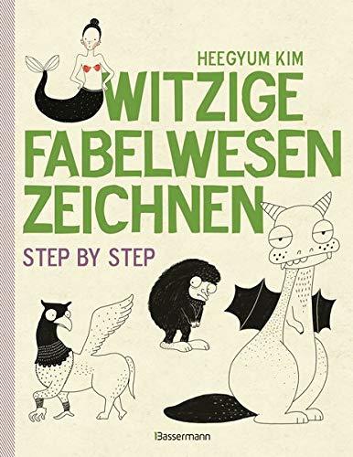 Witzige Fabelwesen zeichnen. Von Alraune bis Zombie, von Drache bis Einhorn - mit vielen individuellen Varianten - für Comic-, Cartoon- und Handlettering-Fans: Step by step (Cartoons Von Zeichnen)