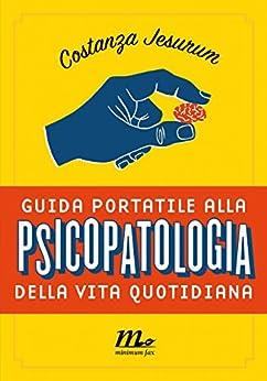 Guida portatile alla psicopatologia della vita quotidiana di [Costanza, Jesurum]