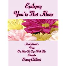 Epilepsy You're Not Alone: A Personal Approach on How to Cope with Epilepsy (English Edition)