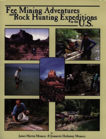 Fee Mining Adventures & Rock Hunting Expeditions in the U.S. by James Martin Monaco (1997-05-01)