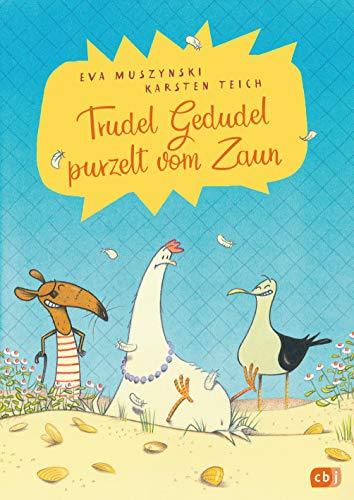 Zaun Zäune (Trudel Gedudel purzelt vom Zaun (Die Trudel Gedudel-Reihe, Band 1))