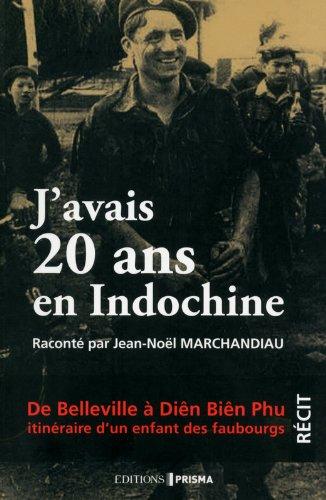 J'avais 20 ans en Indochine par Jean-noel Marchandiau