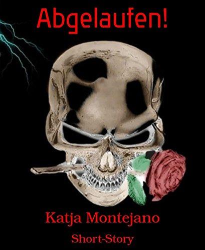 Buchseite und Rezensionen zu 'Abgelaufen!: Short-Story' von Katja Montejano
