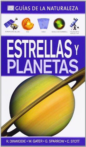 Estrellas Y Planetas. Guías De La Naturaleza (GUÍAS DEL NATURALISTA-ASTRONOMÍA Y METEOROLOGÍA)