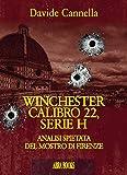Winchester calibro 22, serie h. Analisi spietata del mostro di Firenze