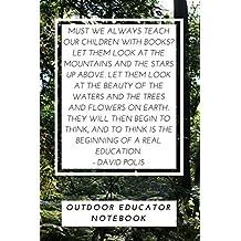 "Outdoor Educator Notebook: 6"" by 9"" notebook, 50 lined pages, teacher journal, teacher notebook, forest school"