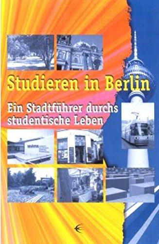 Studieren in Berlin: Ein Stadtführer durchs studentische Leben