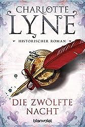 Die zwölfte Nacht: Historischer Roman