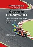 Capire la Formula 1. I segreti della sua evoluzione dagli anni