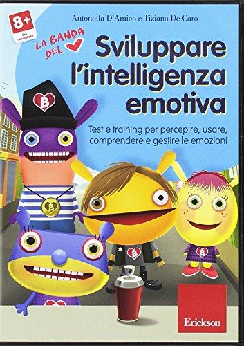 Sviluppare l'intelligenza emotiva. Test e training per percepire, usare, comprendere e gestire le emozioni. CD-ROM