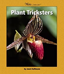 Plant Tricksters (Watts Library) by Janet Halfmann (2004-03-01)