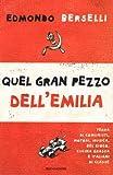 Scarica Libro Quel gran pezzo dell Emilia Terra di comunisti motori musica bel gioco cucina grassa e italiani di classe (PDF,EPUB,MOBI) Online Italiano Gratis