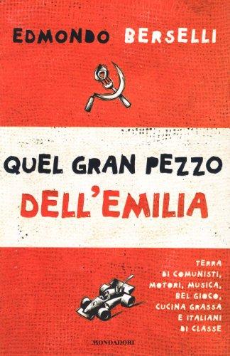 Quel gran pezzo dell'Emilia. Terra di comunisti, motori, musica, bel gioco, cucina grassa e italiani di classe