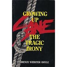 Growing Up Sane: The Tragic Irony