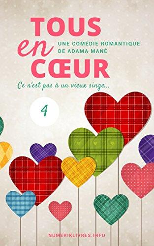 Livres Tous en coeur, épisode 4: Ce n'est pas à un vieux singe... pdf ebook