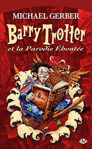 Barry Trotter, Tome 1: Barry Trotter et la parodie éhontée