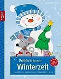 Fröhlich-bunte Winterzeit: Fensterbilder und Geschenke für Groß und Klein (kreativ.kompakt.kids)