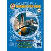 Wissen für Kids 4 (3 DVDs): Besuche ein Aquarium/Space Shuttle/Der Flugzeugträger