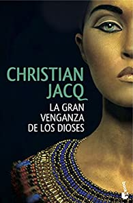 La gran venganza de los dioses par Christian Jacq