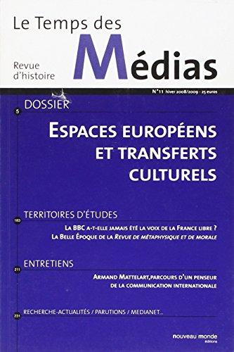 Le Temps des Médias, N° 11 : Espaces européens et transferts culturels
