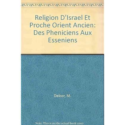 Religion D'Israel Et Proche Orient Ancien: Des Pheniciens Aux Esseniens