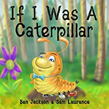 If I Was a Caterpillar (English Edition)