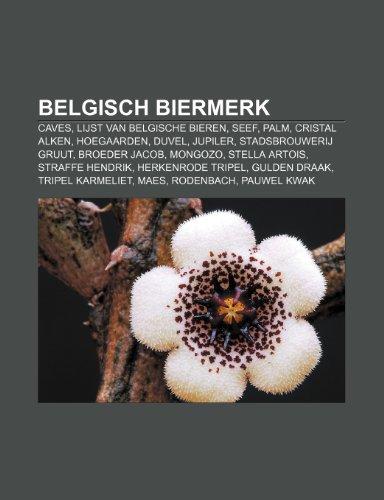 belgisch-biermerk-caves-lijst-van-belgische-bieren-seef-palm-cristal-alken-hoegaarden-duvel-jupiler-