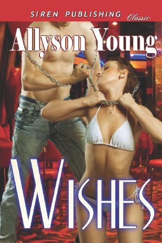 Wishes [Club Pleasure 1] (Siren Publishing Classic)