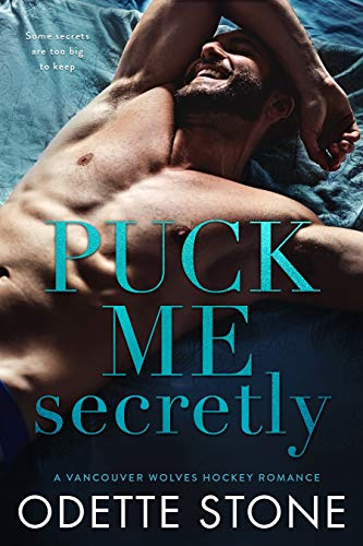 Puck Me Secretly: An Enemies-To-Lovers Sports Romance (A Vancouver Wolves Hockey Romance Book 1) (English Edition)