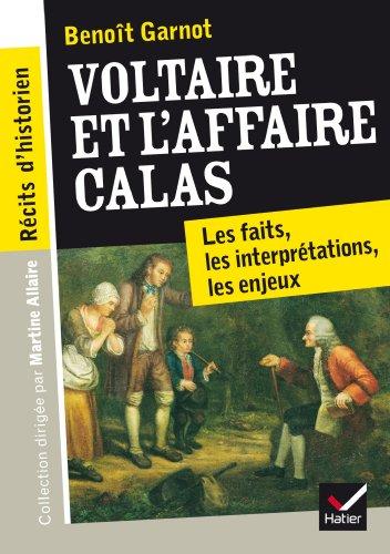 Récits d'historien, Voltaire et l'Affaire Calas: Les faits, les interprétations, les enjeux