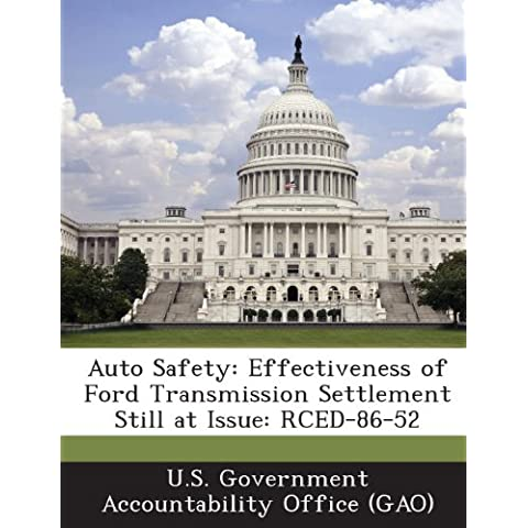 Auto Safety: Effectiveness of Ford Transmission Settlement Still at Issue: Rced-86-52