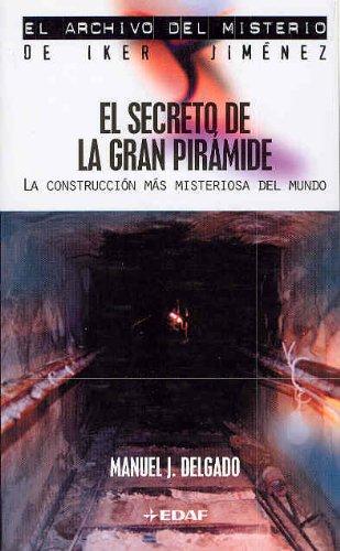 Descargar Libro Secreto de la gran piramide, el (Archivo Misterio Iker Jimen) de Manuel J. Delgado