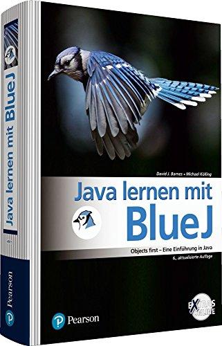 Java lernen mit BlueJ: Objects first - Eine Einführung in Java (Pearson Studium - Informatik Schule) - Mit Programmierung Der Java