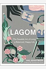 Lagom: The Swedish Art of Living a Balanced, Happy Life Hardcover
