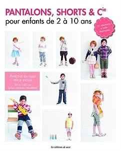 """Afficher """"Pantalons, shorts & Cie : pour enfants de 2 à 10 ans"""""""