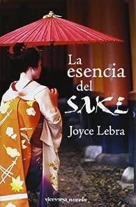 La esencia del sake par Joyce Lebra